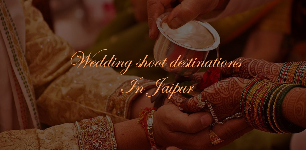 wedding shoot destinations In Jaipur