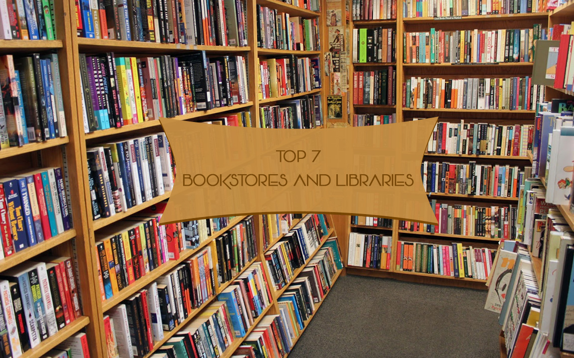 Top 7 bookstores and libraries