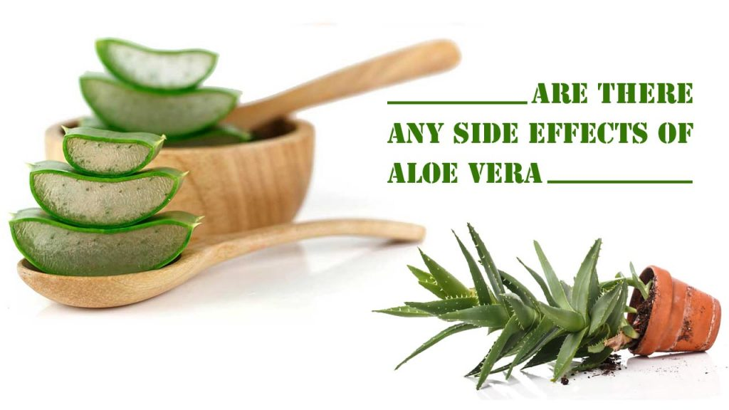 Are there Any Side Effects of Aloe Vera?
